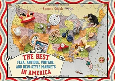 The Best Flea, Antique, Vintage, and New Style Markets in America 9781936941049