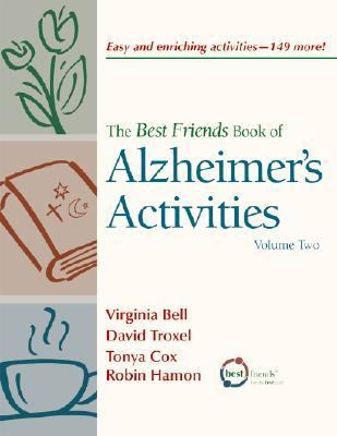 The Best Friends Book of Alzheimer's Activities, Volume Two: 149 More Ideas for Creative Engagements! 9781932529265
