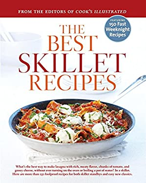 The Best Skillet Recipes: A Best Recipe Classic 9781933615417
