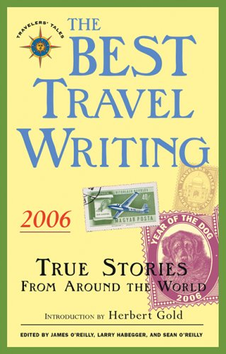 The Best Travel Writing: True Stories from Around the World 9781932361315