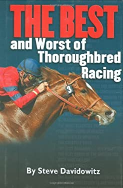 The Best and Worst of Thoroughbred Racing 9781932910889