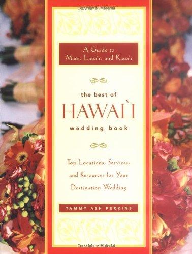 The Best of Hawaii Wedding Book: A Guide to Maui, Lanai, Kauai 9781930722644