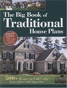 The Big Book of Traditional House Plans: 500+ Homes in Full Color 9781931131735