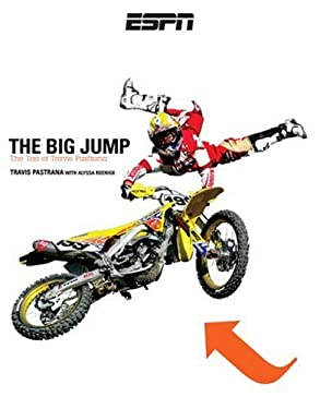 The Big Jump: The Tao of Travis Pastrana 9781933060323