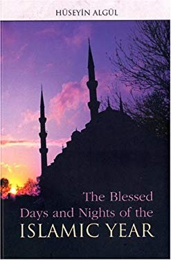 The Blessed Days and Nights of the Islamic Year 9781932099935
