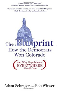 The Blueprint: How the Democrats Won Colorado (and Why Republicans Everywhere Should Care) 9781936218004