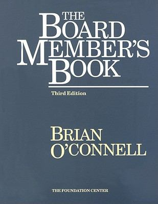 The Board Member's Book: Making a Difference in Voluntary Organizations 9781931923170