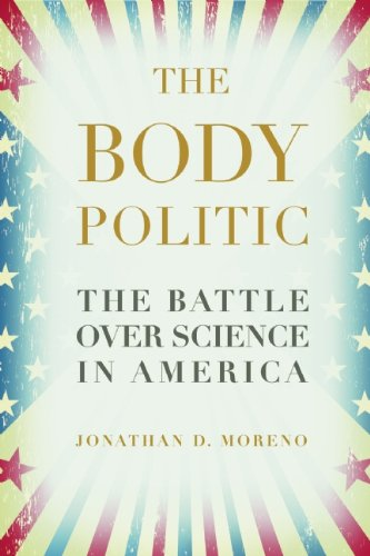 The Body Politic: The Battle Over Science in America 9781934137383