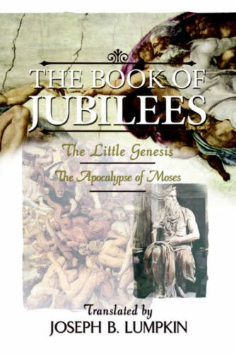 The Book of Jubilees; The Little Genesis, the Apocalypse of Moses 9781933580098