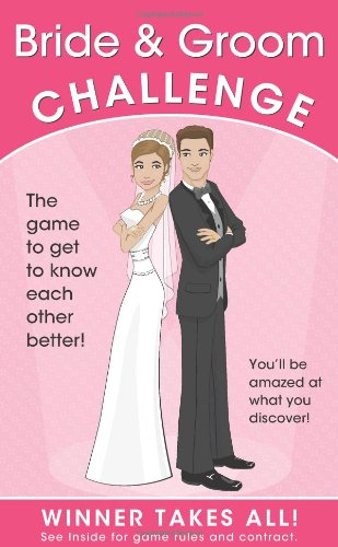 The Bride & Groom Challenge: The Game to Get to Know Each Other Better! 9781934386149