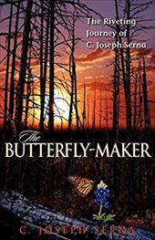 The Butterfly-Maker - Serna, C. Joseph