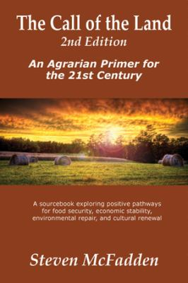The Call of the Land, 2nd Edition, an Agrarian Primer for the 21st Century 9781935254454
