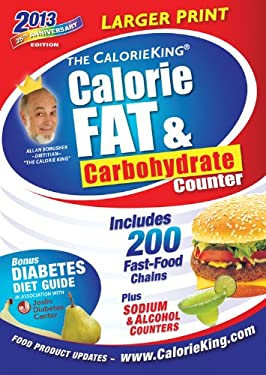 The Calorieking Calorie, Fat, & Carbohydrate Counter 2013 Larger Print Edition 9781930448544