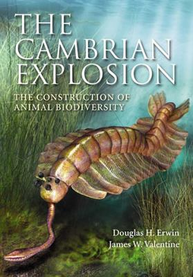 The Cambrian Explosion: The Construction of Animal Biodiversity 9781936221035