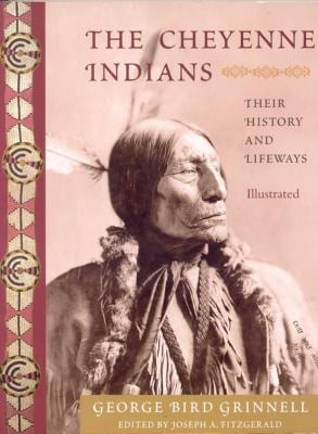 The Cheyenne Indians: Their History and Lifeways 9781933316604