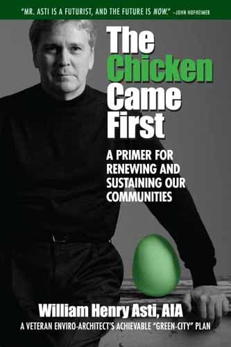 The Chicken Came First: A Primer for Renewing and Sustaining Our Communities 9781935166207