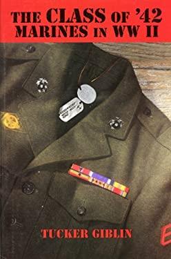 The Class of '42: Marines in WW II 9781931646475