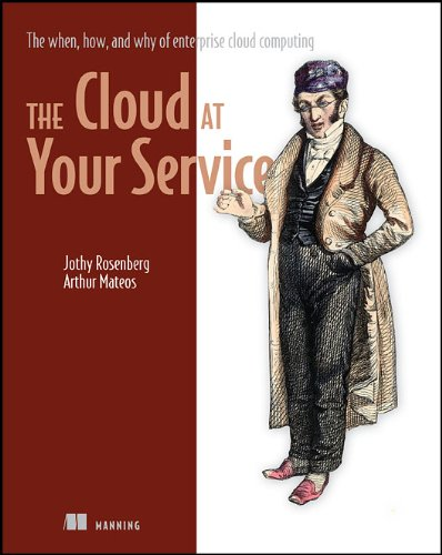 The Cloud at Your Service: The When, How, and Why of Enterprise and Computing 9781935182528