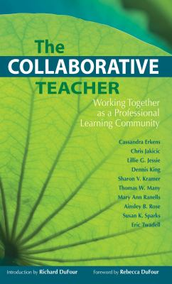 The Collaborative Teacher: Working Together as a Professional Learning Community 9781934009369