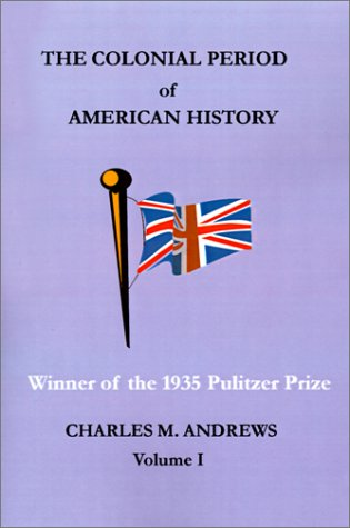 The Colonial Period of American History: The Settlements 9781931313339