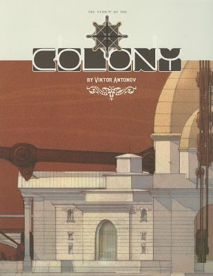 The Colony: A Structure Celebrating the Triumphs of Technology 9781933492896