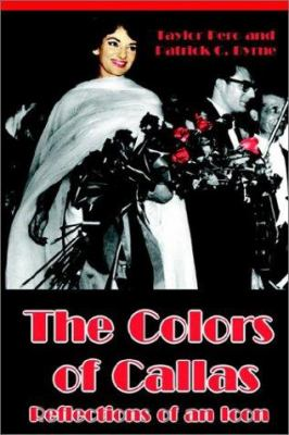 The Colors of Callas: Reflections of an Icon 9781932047325