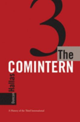 The Comintern: A History of the Third International 9781931859523