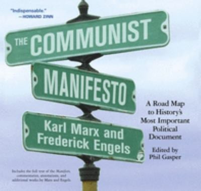 The Communist Manifesto: A Road Map to History's Most Important Political Document 9781931859257