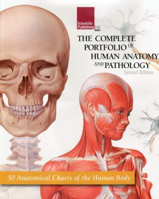 The Complete Portfolio of Human Anatomy and Pathology: 50 Anatomical Charts of the Human Body