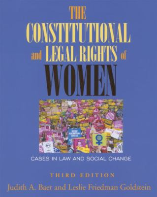 The Constitutional and Legal Rights of Women: Cases in Law and Social Change 9781933220222