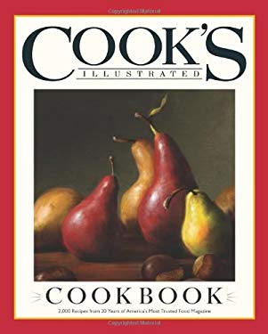 The Cook's Illustrated Cookbook: 2000 Recipes from 20 Years of America's Most Trusted Food Magazine 9781933615899