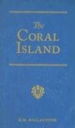 The Coral Island: A Tale of the Pacific Ocean 9781934554012