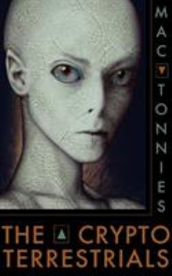The Cryptoterrestrials: A Meditation on Indigenous Humanoids and the Aliens Among Us 9781933665467
