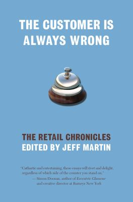The Customer Is Always Wrong: The Retail Chronicles 9781933368900