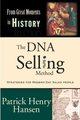 The DNA Selling Method: Strategies For Modern-Day Sales People in the From Great Moments in History Series