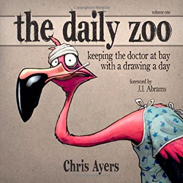 The Daily Zoo: Keeping the Doctor at Bay with a Drawing a Day 9781933492346