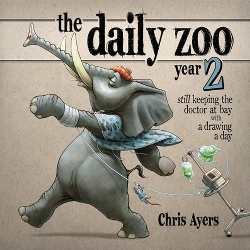 The Daily Zoo Year 2: Still Keeping the Doctor at Bay with a Drawing a Day 9781933492445