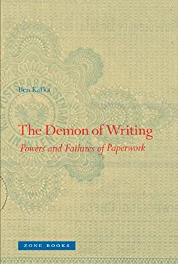 The Demon of Writing: Powers and Failures of Paperwork 9781935408260