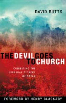 The Devil Goes to Church: Combating the Everyday Attacks of Satan 9781935012108