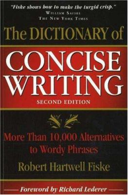 The Dictionary of Concise Writing: More Than 10,000 Alternatives to Wordy Phrases 9781933338125