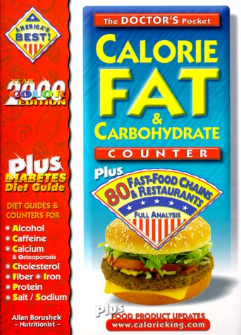 The Doctor's Pocket Calorie, Fat & Carbohydrate Counter: Plus 80 Fast-Food Chains and Restaurants Full Analysis 9781930448018