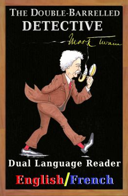 The Double-Barrelled Detective: Dual Language Reader (English/French)