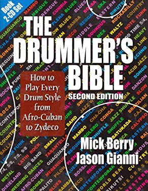The Drummer's Bible: How to Play Every Drum Style from Afro-Cuban to Zydeco 9781937276195