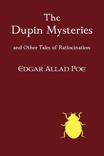The Dupin Mysteries and Other Tales of Ratiocination 9781930585690