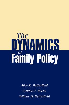 The Dynamics of Family Policy 9781933478135