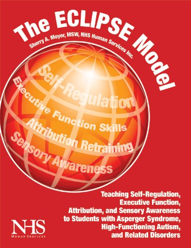 The Eclipse Model: Teaching Self-Regulation, Executive Function, Attribution, and Sensory Awareness to Students with Asperger Syndrome, H 9781934575376