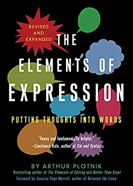 The Elements of Expression: Putting Thoughts Into Words 9781936740147
