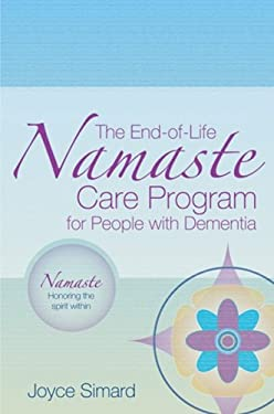 The End-Of-Life Namaste Care Program for People with Dementia 9781932529340