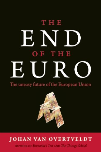 The End of the Euro: The Uneasy Future of the European Union 9781932841619
