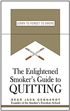 The Enlightened Smoker's Guide to Quitting 9781933771373
